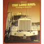Caminhão Livro The Long Haul Trucking America ( Inglês )