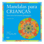 Mandalas Pra Crianças Livro De Colorir Ferramenta Pedagógica