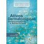 Ativos Dermatológicos Dermocosméticos E Nutracêuticos Vol 10