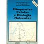 Livro Bioquímica Celular E Biologia Molecular 360 Paginas