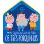 Tres Porquinhos, Os Minha Casinha De Conto De Fadas