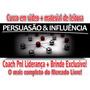 Video Curso Persuasão Extreme Coach Pnl Liderança Brinde
