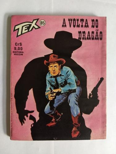 Tex N° 85 A Volta Do Dragão  1° Edição Raro  Aproveitem Original