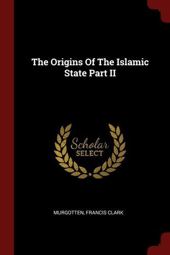 The Origins Of The Islamic State Part Ii Original