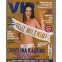 Carolina Kasting Na Revista Vip N° 310176 Jfsc