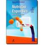 Livro nutrição Esportiva Uma Visão Prática