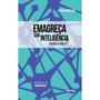 Livro Emagreça Com Inteligência Emocional Carlos Serpeloni