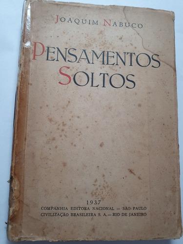 164 - Pensamentos Soltos - Joaquim Nabuco 1937 ! Original