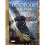 Livro Deadpool Dog Park (capadura) Lacrado