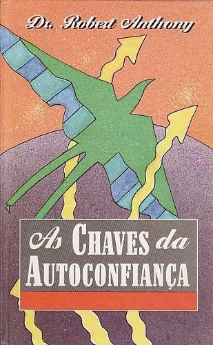 Livro Chaves Da Autoconfiança, As (c Anthony, Robert Original