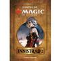 Coleção Contos De Magic The Gathering Edição 07 Innistrad Ii