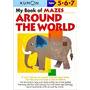 My Book Of Mazes Around The World Ages 5 6 7 Kumon