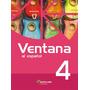 Ventana Al Español 4 Libro Del Alumno Con Libro Ventana A