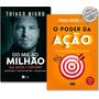 Kit Livro O Poder Da Ação Do Mil Ao Milhão novos Lacrados