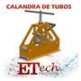 Projeto Calandra De Tubos Manual Tubos Barras 70x3mm