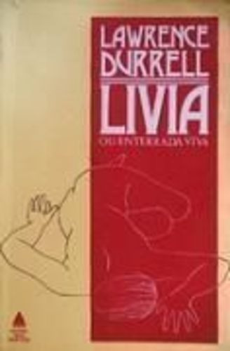 Livro Livia Ou Enterrada Viva Lawrence Durrell Original