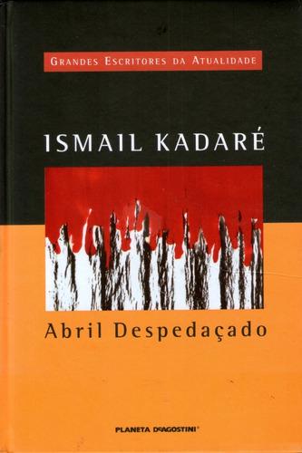 Abril Despedaçado - Capa Dura - Ismail Kadaré Original