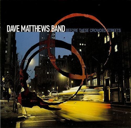 Dave Matthews Band - Before These Crowed. (cd/novo/lacrado) Original