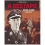 Livro a Gestapo 1933 1939:rupert Butler:policia De Hitler