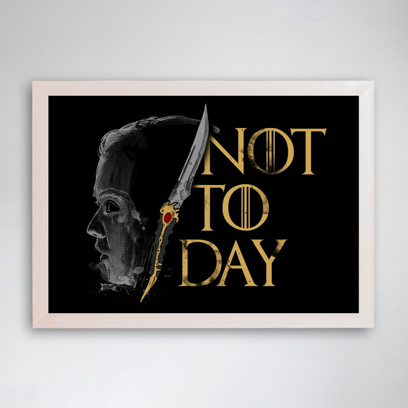 PÔSTER COM MOLDURA - NOT TODAY