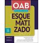 Oab Esquematizado 1ª Fase Vol. Unico 5 Ed. 2019