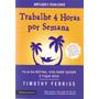 Livro Trabalhe 4 Horas Por Semana Timothy Ferriss