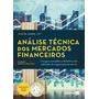 Analise Tecnica Dos Mercados Financeiros Saraiva