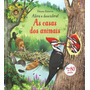 Livros Infantis Casas Dos Animais, As: Abra E Descubra!