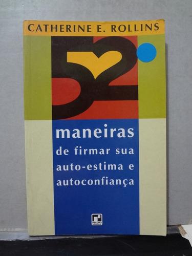 Livro 52 Maneiras De Firmar Sua Auto  Estima E Autoconfiança Original