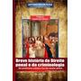Breve Historia Do Direito Penal E Da Criminologia Do Primi
