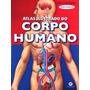 Atlas Ilustrado Do Corpo Humano Edição Atualizada