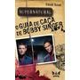 Supernatural O Guia De Caça De Bobby Singer