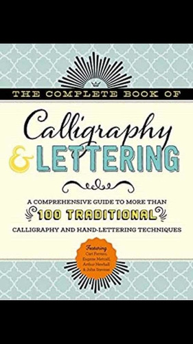 The Complete Book Of Calligraphy & Lettering Original
