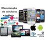 Curso Manutenção De Celular E Tablet 2017 Atualizado!!!