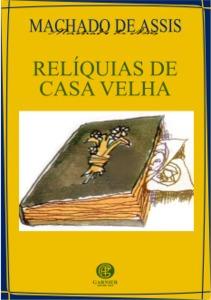 Livro Relíquias De Casa Velha Original