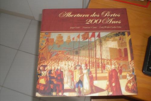 Abertura Dos Portos 200 Anos De Jorge Couto, Franscisco.# Original