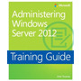 Administering Windows Server 2012 R2 Training Guide