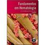 Fundamentos Em Hematologia A. V. Hoffbrand