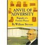 Anvil Of Adversity: Biography Of A Furniture Pioneer