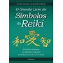 O Grande Livro De Símbolos Do Reiki A Tradição Espiritu