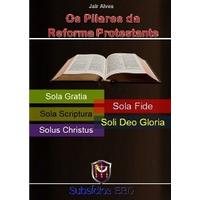 Os Pilares da Reforma Protestante