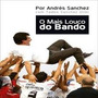 O Mais Louco Do Bando Andres Sanchez