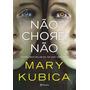 Livro Não Chore, Não Mary Kubica