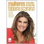 Livro Mulheres, Muito Além Do Salto Alto Fabiana Scaranzi
