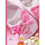 Livro Diário Do Bebê Album Rosa Menina Capa Dura Enxoval