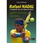 Rafael Nadal a Biografia De Um Ídolo Do Tênis tom Oldfield