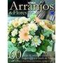 Livro Arranjos & Flores Vários Autores