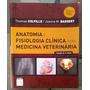 Anatomia E Fisiologia Clínica Para Medicina Veterinária