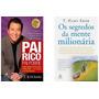 Kit Livros Pai Rico Pai Pobre Segredos Mente Milionária