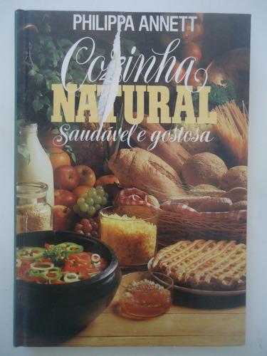 Cozinha Natural Saudável E Gostosa - Philippa Annett Original